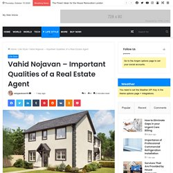 Vahid Nojavan– Important Qualities of a Real Estate Agent - My Web Article