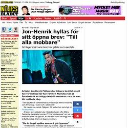 """Jon-Henrik hyllas för sitt öppna brev: """"Till alla mobbare"""""""