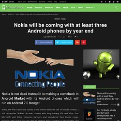 Nokia will be coming with at least three Android Phones by year end