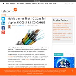 Nokia demos first 10 Gbps full duplex DOCSIS 3.1 XG-CABLE
