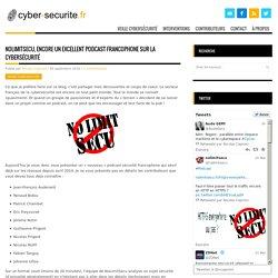 NoLimitSecu, encore un excellent podcast francophone sur la cybersécurité