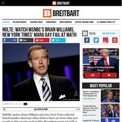 Nolte: MSNBC's Brian Williams, New York Times' Mara Gay Fail at Math