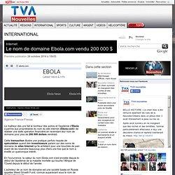 TVA NOUVELLES 24/10/14 Le nom de domaine Ebola.com vendu 200 000 $