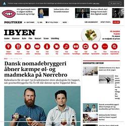 Dansk nomadebryggeri åbner kæmpe øl- og madmekka på Nørrebro - iBYEN.dk
