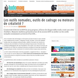 Les outils nomades, outils de cadrage ou moteurs de créativité ? - Ludovia Magazine