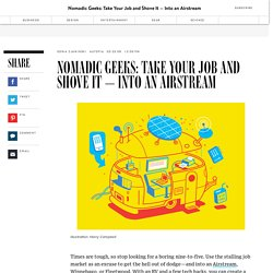 Nomadic Geeks: Take Your Job and Shove It — Into an Airstream