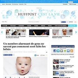 Un nombre alarmant de gens ne savent pas comment sont faits les bébés