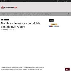 Nombres de marcas condoble sentido (Sin Albur) - Alerta Chiapas