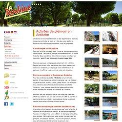Près de Camping la Roubine dans les sud Ardeche de nombreuses activites de plein air sont proposées