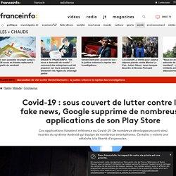 Covid-19 : sous couvert de lutter contre les fake news, Google supprime de nombreuses applications de son Play Store