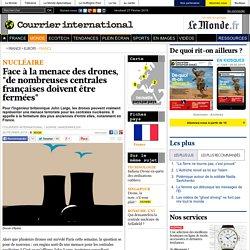 """Face à la menace des drones, """"de nombreuses centrales françaises doivent être fermées"""""""