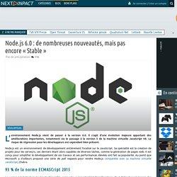 Node.js 6.0 : de nombreuses nouveautés, mais pas encore«Stable»