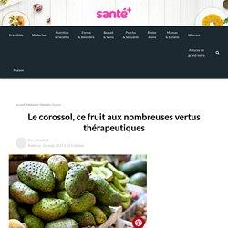 Le corossol, ce fruit aux nombreuses vertus thérapeutiques