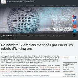 De nombreux emplois menacés par l'IA et les robots d'ici cinq ans - Transhumanisme et intelligence artificielle
