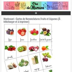 Montessori : Cartes de Nomenclatures Fruits et Légumes [À télécharger et à imprimer] - Plus de mamans