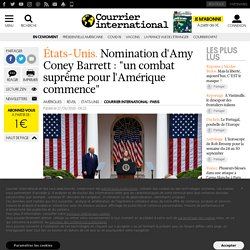 """Nomination d'Amy Coney Barrett : """"un combat suprême pour l'Amérique commence"""""""