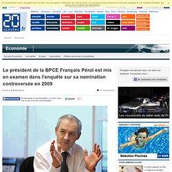 Le président de la BPCE François Pérol est mis en examen dans l'enquête sur sa nomination controversée en 2009