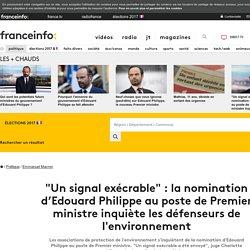 """""""Un signal exécrable"""" : la nomination d'Edouard Philippe au poste de Premier ministreinquiète les défenseurs de l'environnement"""