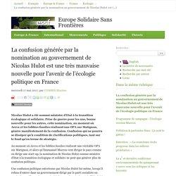 La confusion générée par la nomination au gouvernement de Nicolas Hulot est une très mauvaise nouvelle pour l'avenir de l'écologie politique en France - Europe Solidaire Sans Frontières