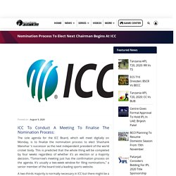 Nomination Process To Elect Next Chairman Begins At ICC
