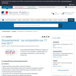 Nominations -Gouvernement : sa composition au 17 mai 2017