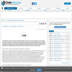 Nominations : le groupe ldlc se structure - Daily-Bourse