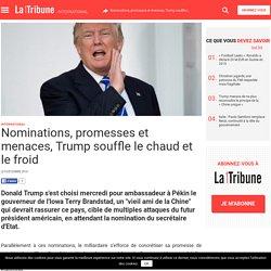 Nominations, promesses et menaces, Trump souffle le chaud et le froid