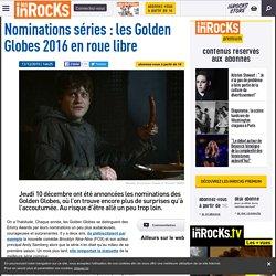 Nominations séries : les Golden Globes 2016 en roue libre