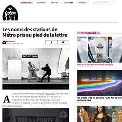 Le nom des stations de Métro prises au pied de la lettre