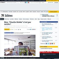 "Non, ""Charlie Hebdo"" n'est pas raciste !"