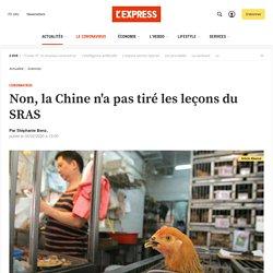 L EXPRESS 05/02/20 Non, la Chine n'a pas tiré les leçons du SRAS