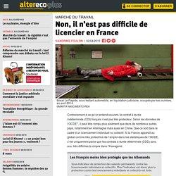 Non, il n'est pas difficile de licencier en France