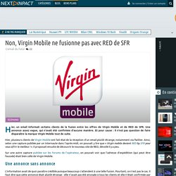 Non, Virgin Mobile ne fusionne pas avec RED de SFR