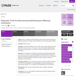 PLOS Medicine: Pragmatic Trials for Noncommunicable Diseases: Relieving Constraints