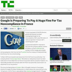 Google Is Preparing To Pay A Huge Fine For Tax Noncompliance In France