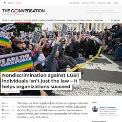 Nondiscrimination against LGBT individuals isn't just the law – it helps organizations succeed