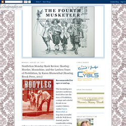 The Fourth Musketeer: Nonfiction Monday Book Review: Bootleg: Murder, Moonshine, and the Lawless Years of Prohibition, by Karen Blumenthal (Roaring Brook Press, 2011)