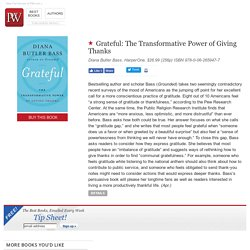 Nonfiction Book Review: Grateful: The Transformative Power of Giving Thanks by Diana Butler Bass. HarperOne, $26.99 (256p) ISBN 978-0-06-265947-7
