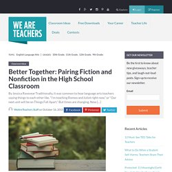 Better Together: Pairing Fiction and Nonfiction in the High School Classroom - WeAreTeachers