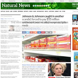 Johnson & Johnson caught in another scandal, forced to pay $33 million settlement over recalled nonprescription meds – NaturalNews.com