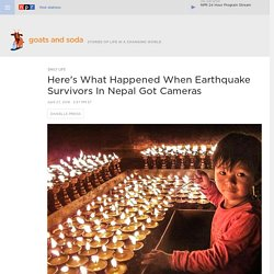 Here's What Happened When A Nonprofit Group Gave Cameras To Nepali Earthquake Survivors : Goats and Soda