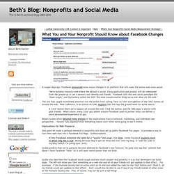 What You and Your Nonprofit Should Know About Facebook Changes - Beth's Blog: How Nonprofit Organizations Can Use Social Media to Power Social Networks for Change