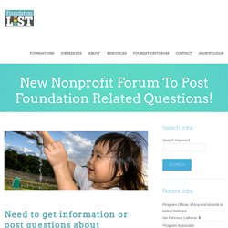 New Nonprofit Forum To Post Foundation Network Questions!-Nonprofit Jobs That Change Lives