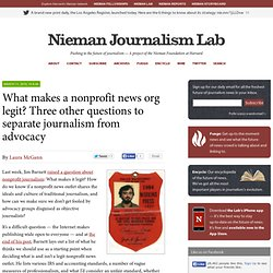 What makes a nonprofit news org legit? Three other questions to
