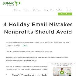4 Holiday Email Mistakes Nonprofits Should Avoid - Nonprofit Marketing
