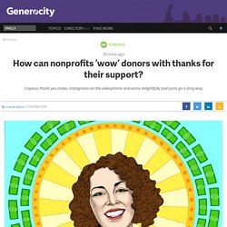 How can nonprofits 'wow' donors with thanks for their support? - Generocity Philly