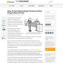 How To Sell Nonstrategic Products (Hint: Forget About Price)