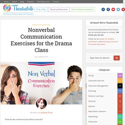 Nonverbal Communication Exercises for the Drama Class