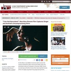 """I Am Not Nonviolent"": New Nina Simone Film Captures Singer and Activist's Uncompromising Voice"