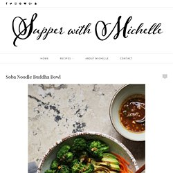 Soba Noodle Buddha Bowl – Supper With Michelle